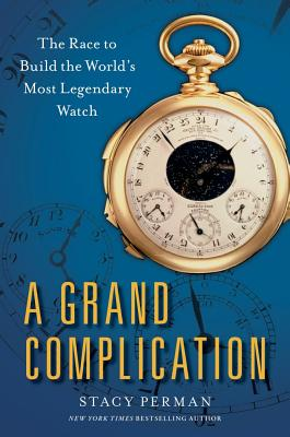 A Grand Complication By Perman, Stacy